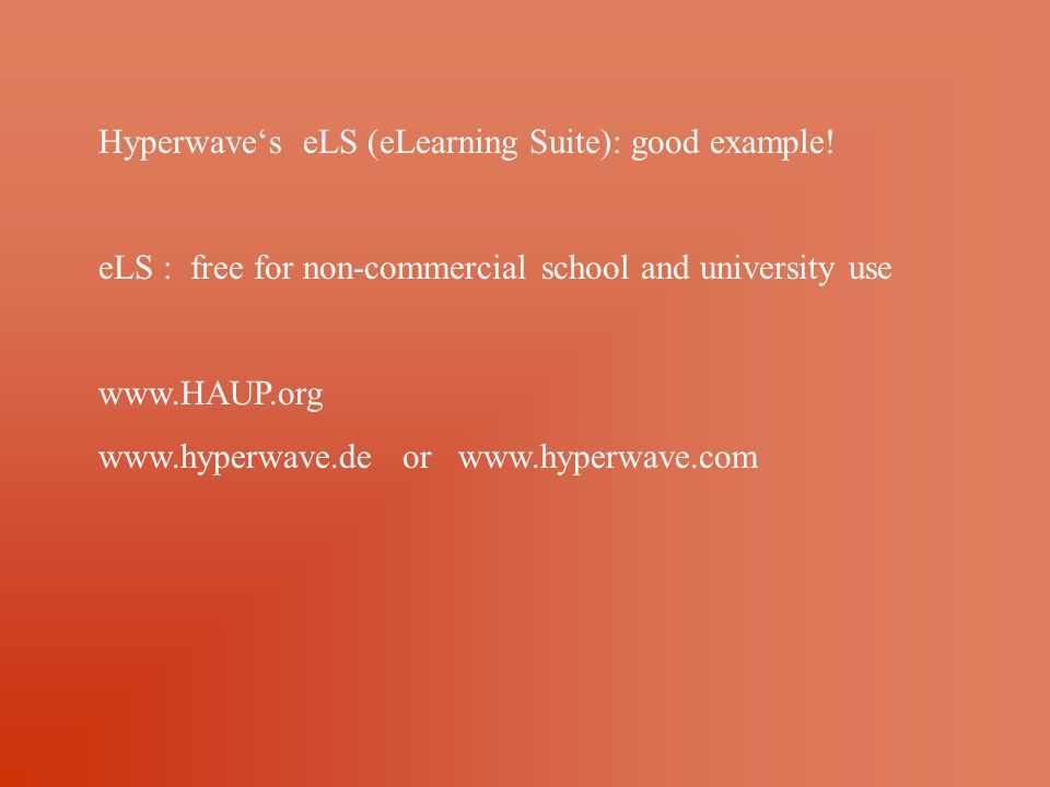 Hyperwave's eLS (eLearning Suite): good example.