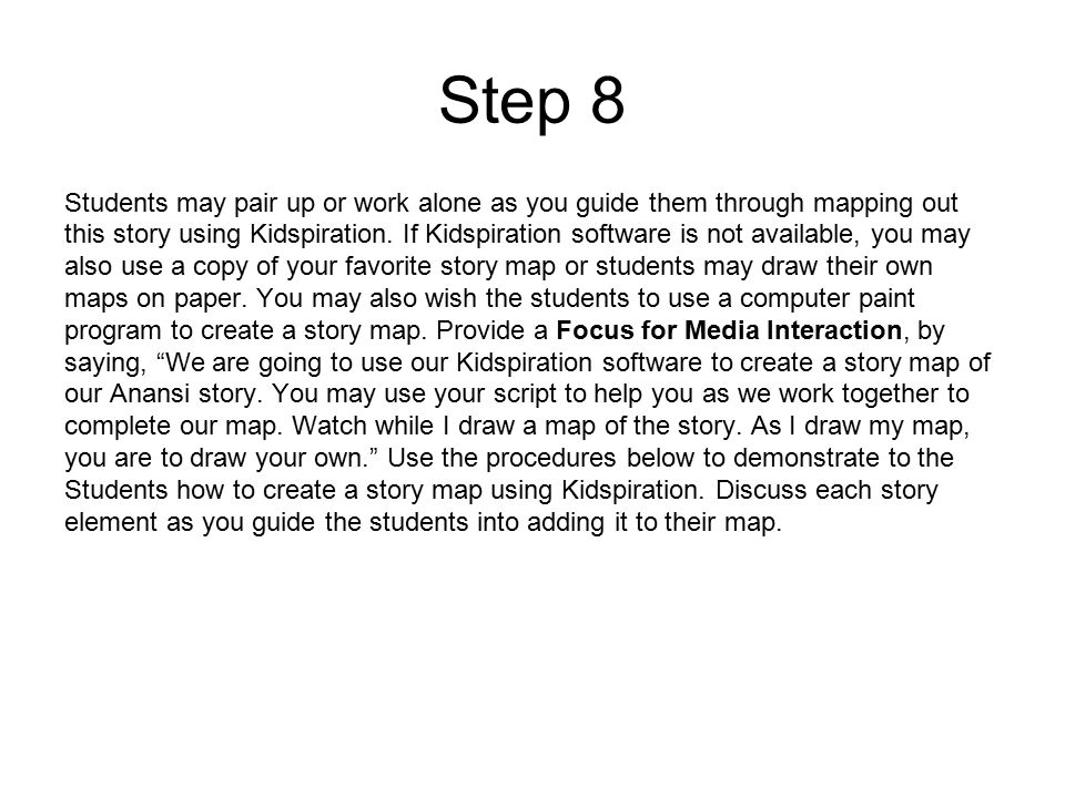 Step 8 Students may pair up or work alone as you guide them through mapping out this story using Kidspiration.