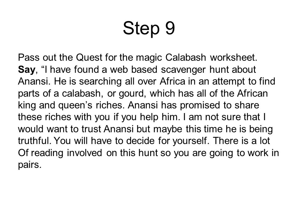 Step 9 Pass out the Quest for the magic Calabash worksheet.