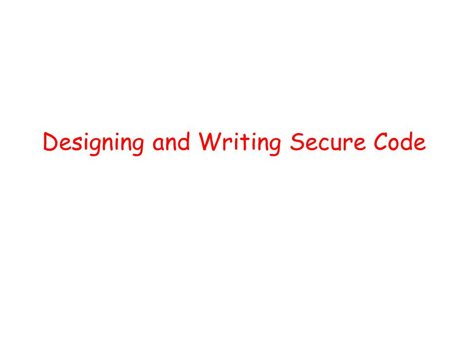 Designing and Writing Secure Code