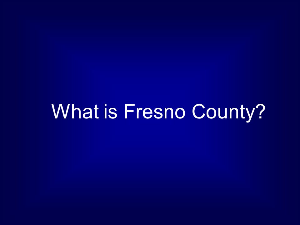 What is Fresno County