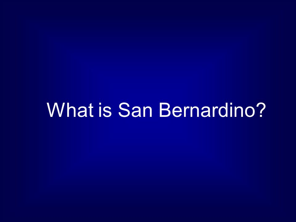 What is San Bernardino