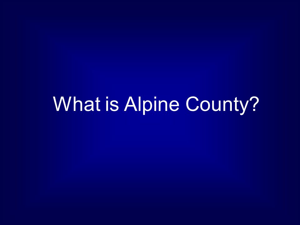 What is Alpine County