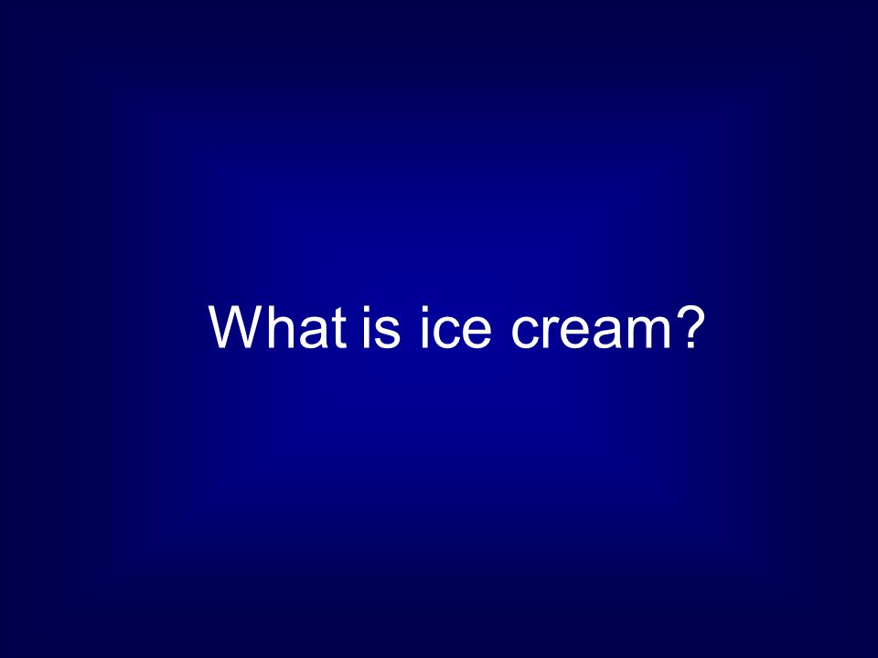 What is ice cream