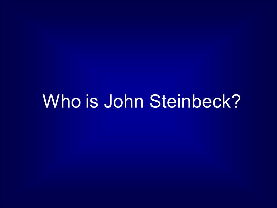 Who is John Steinbeck