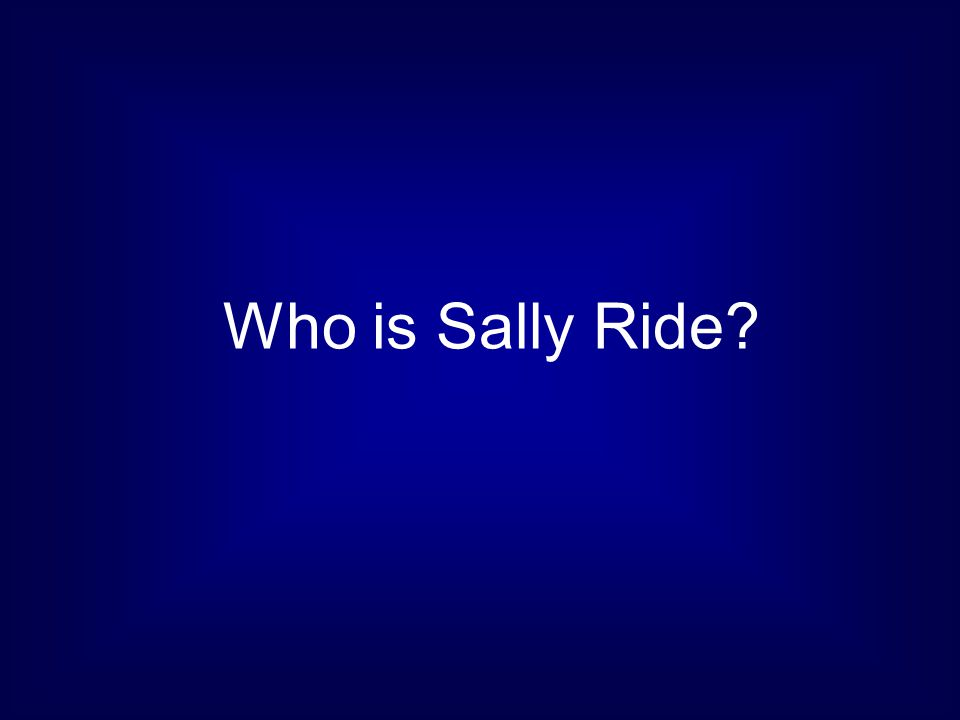 Who is Sally Ride
