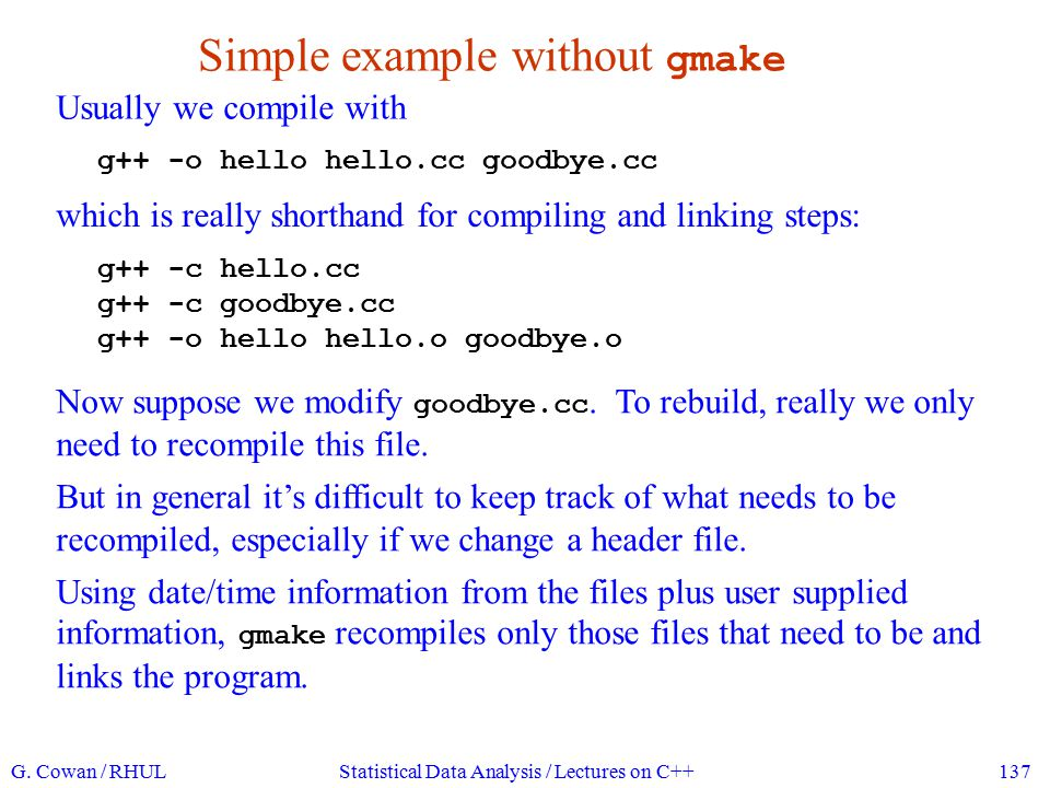 Simple example with gmake The first step is to create a makefile .