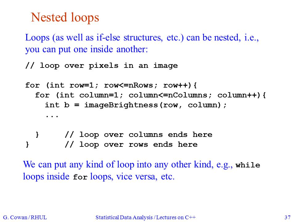 More control of loops continue causes a single iteration of loop to be skipped (jumps back to start of loop).