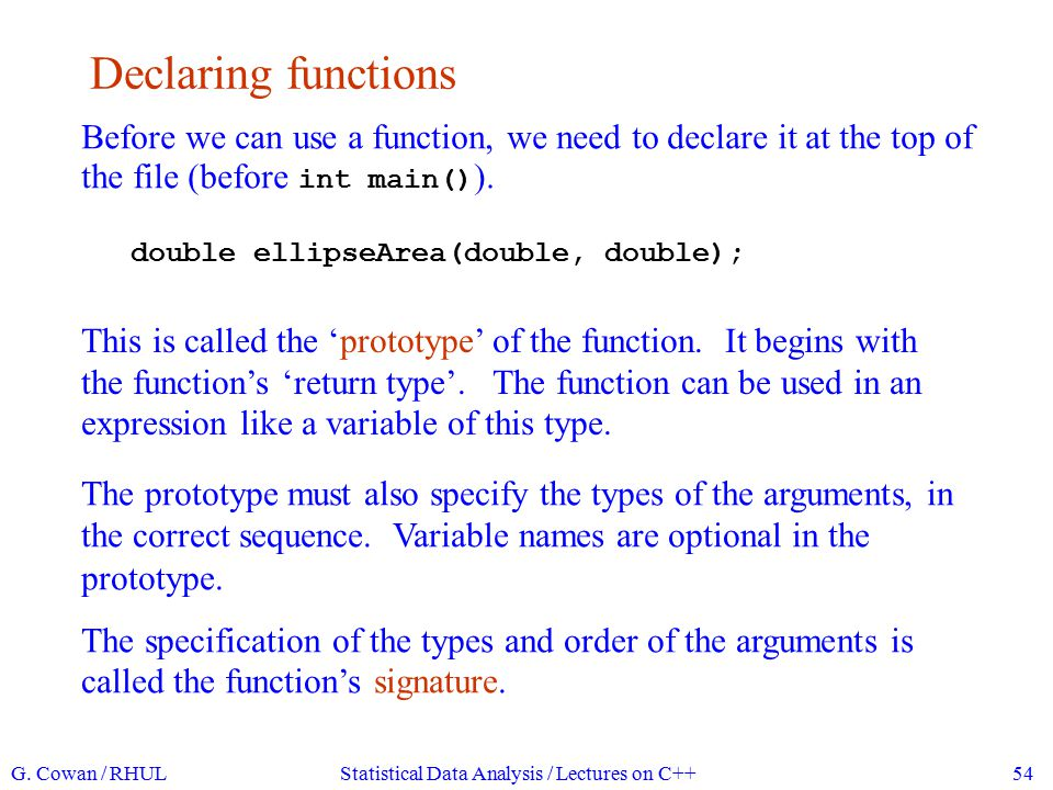 Defining functions The function must then be defined, i.e., we must say what it does with its arguments and what it returns.
