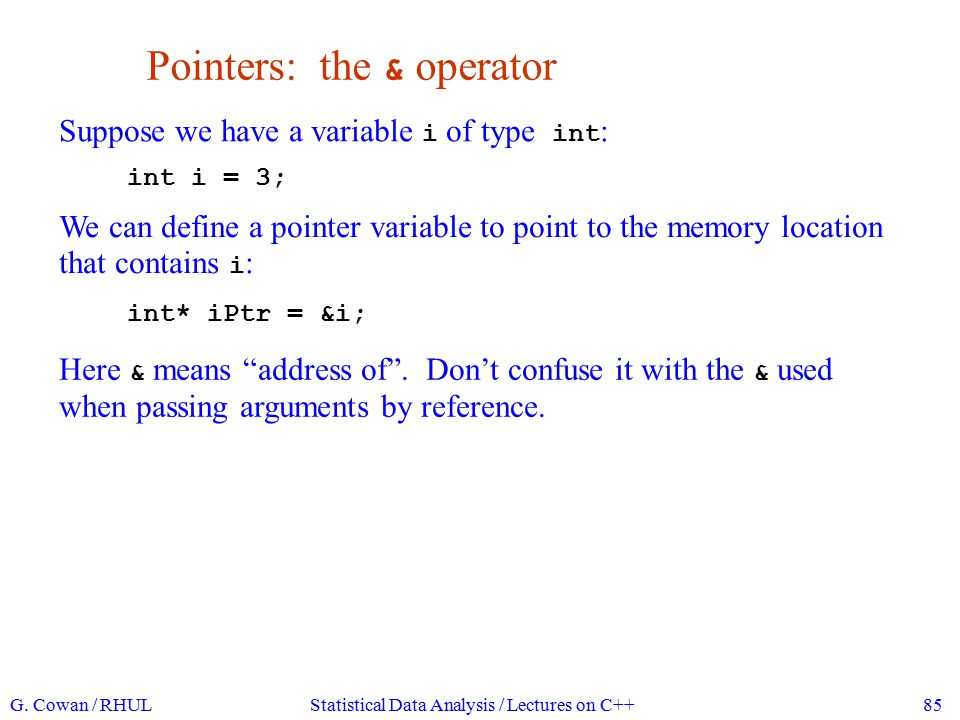 Initializing pointers A statement like int* iPtr; declares a pointer variable, but does not initialize it.