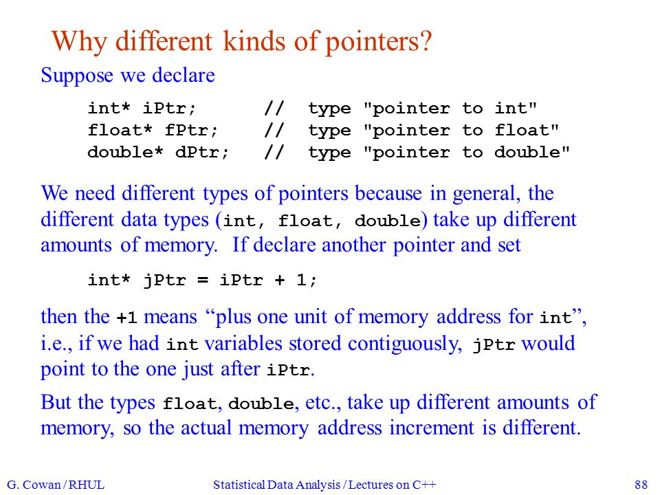 Passing pointers as arguments When a pointer is passed as an argument, it divulges an address to the called function, so the function can change the value stored at that address: void passPointer(int* iPtr){ *iPtr += 2; // note *iPtr on left.