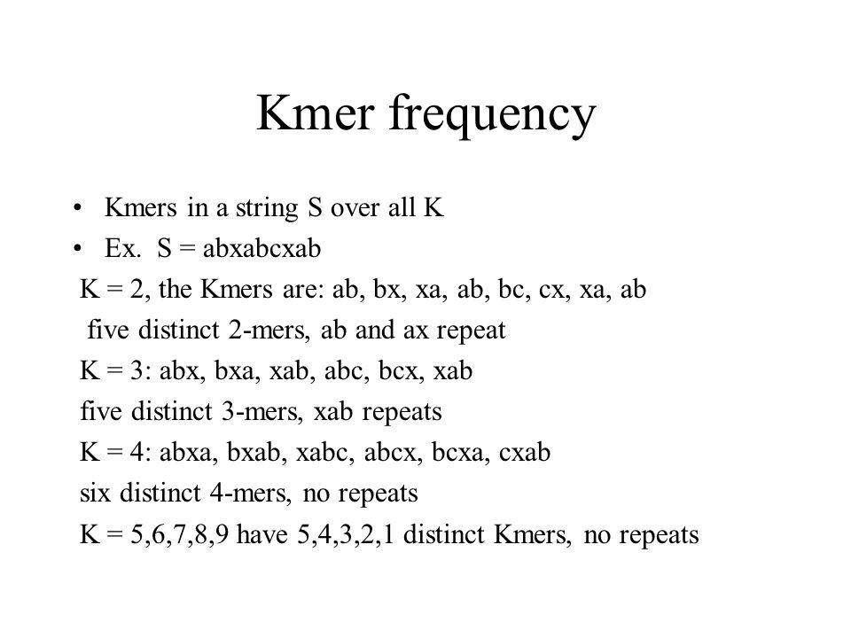 Kmer frequency Kmers in a string S over all K Ex.
