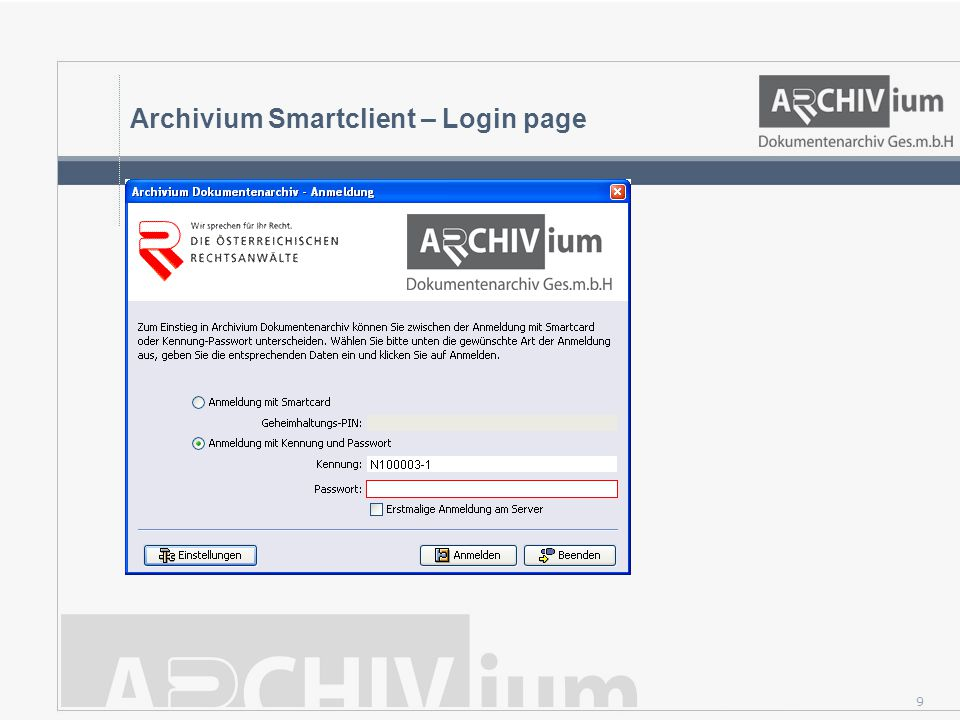 10 Archivium – System requirements Lawyer s ID with qualified certificate Card reading device Common commercial PC Printer (to print out receipts) Common commercial scanner Internet access Software Operating system: MS Windows 2000/XP/ Vista Browser: Internet Explorer 6 or higher Archivium software (provided free of charge)