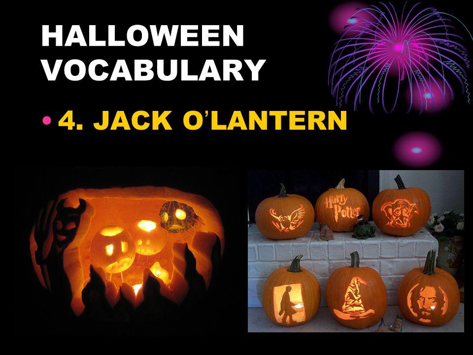 HALLOWEEN VOCABULARY 4. JACK O ' LANTERN