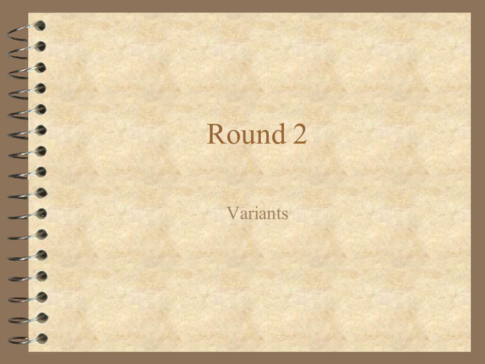 Round 2 Variants