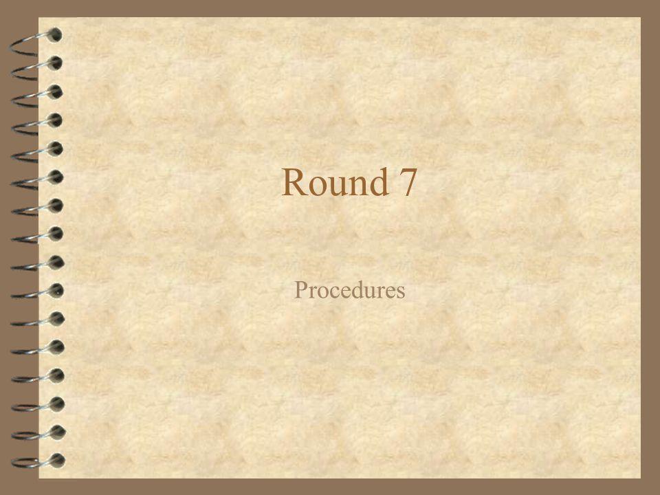 Round 7 Procedures