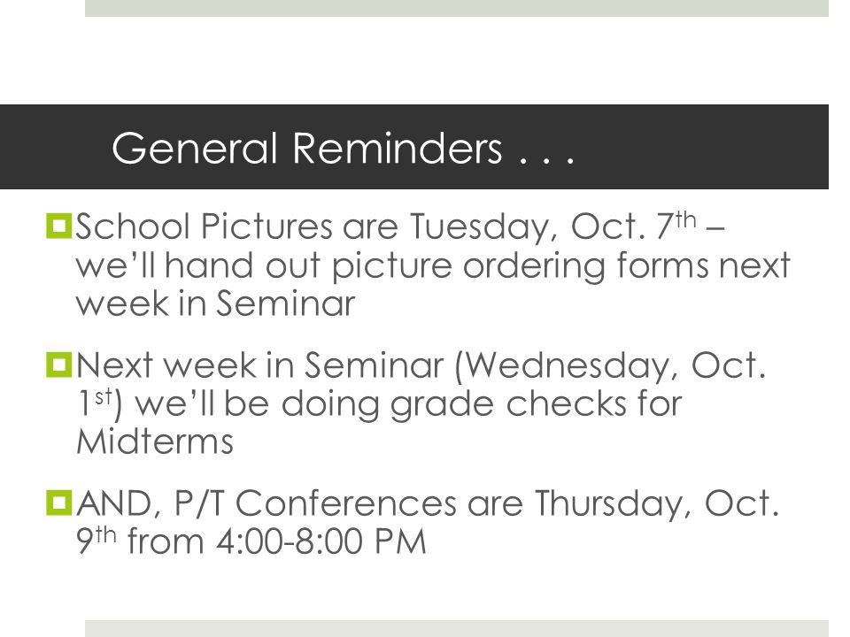 General Reminders...  School Pictures are Tuesday, Oct.