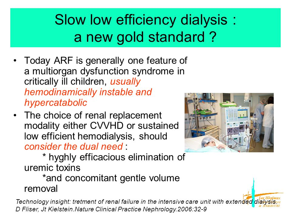 Slow low efficiency dialysis : a new gold standard .