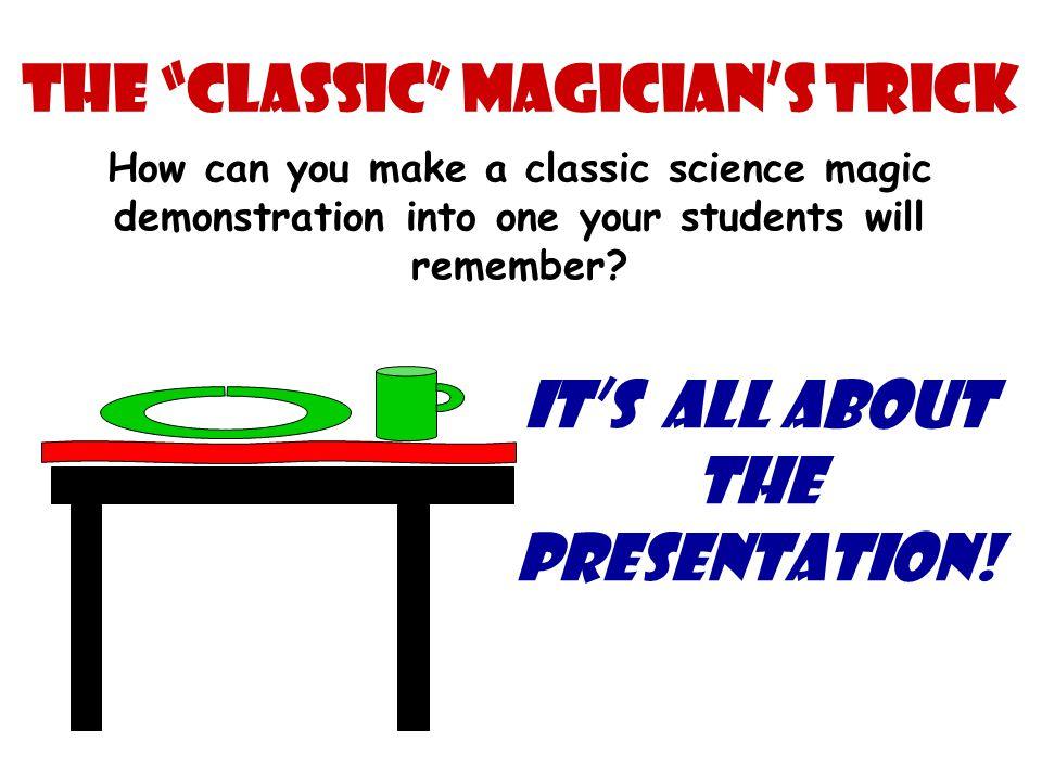 The Classic Magician's Trick Shhh.