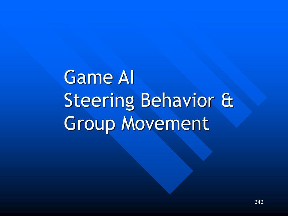 242 Game AI Steering Behavior & Group Movement