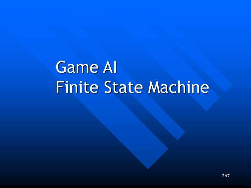 267 Game AI Finite State Machine
