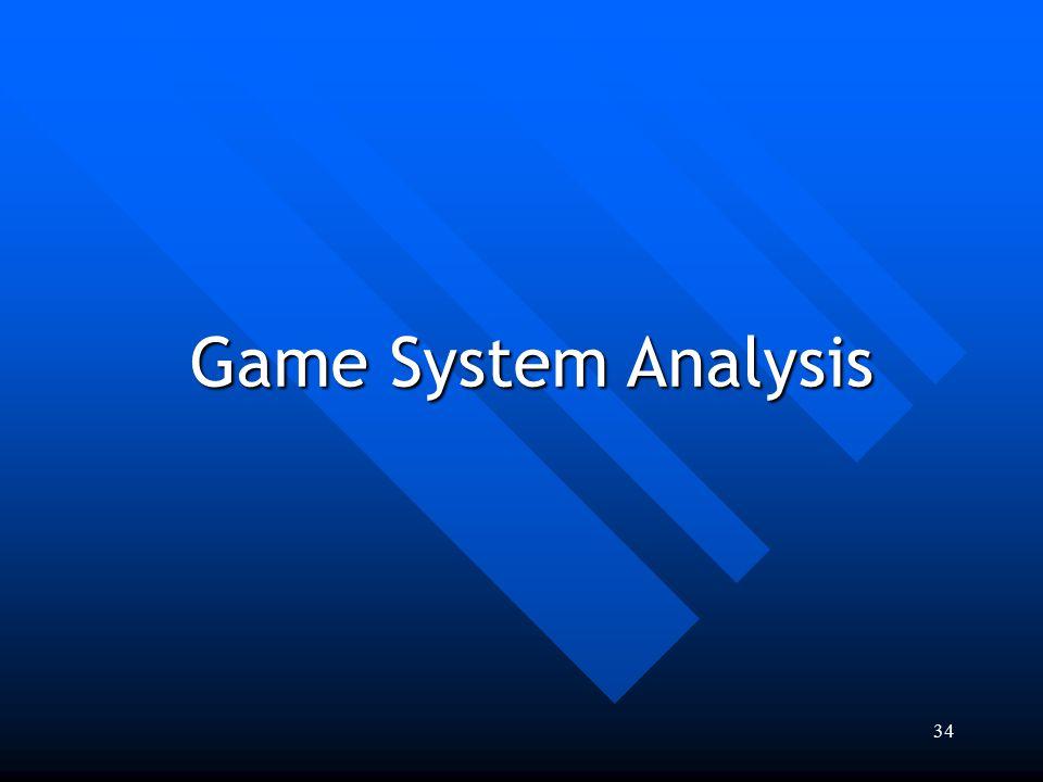 34 Game System Analysis