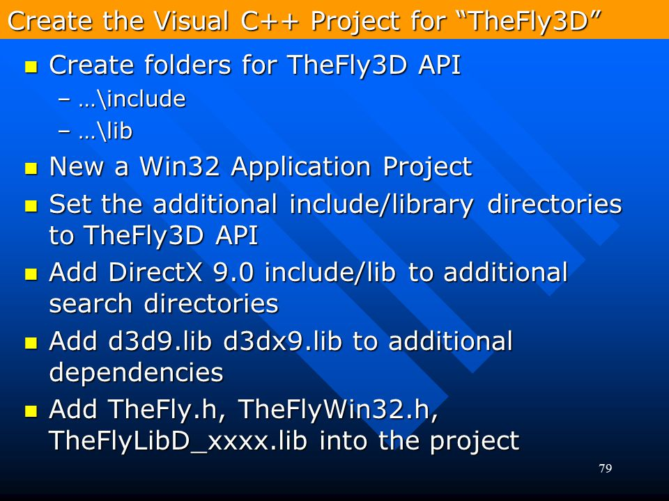 """79 Create the Visual C++ Project for """"TheFly3D"""" Create folders for TheFly3D API Create folders for TheFly3D API –…\include –…\lib New a Win32 Applicat"""