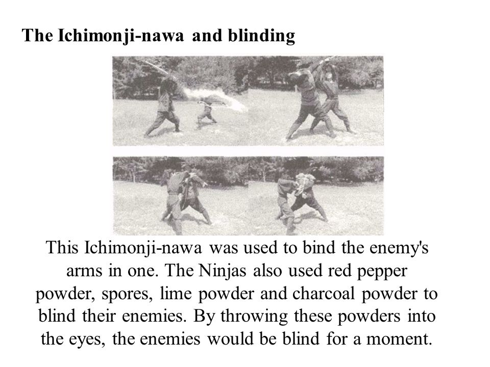 This Ichimonji-nawa was used to bind the enemy s arms in one.