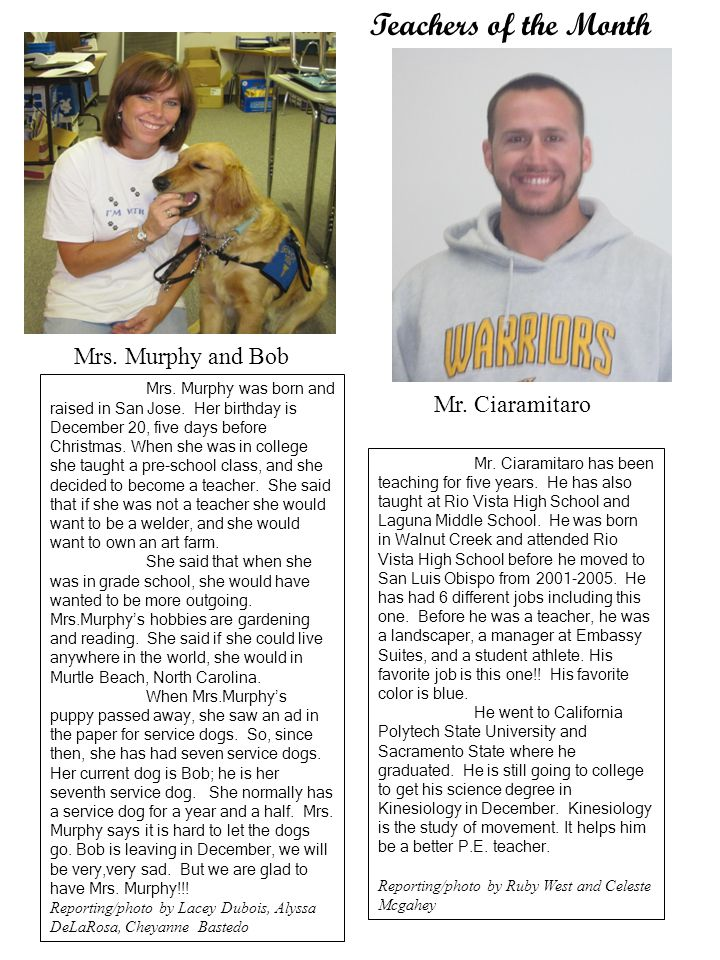 Mr. Ciaramitaro Mrs. Murphy and Bob Teachers of the Month Mrs.