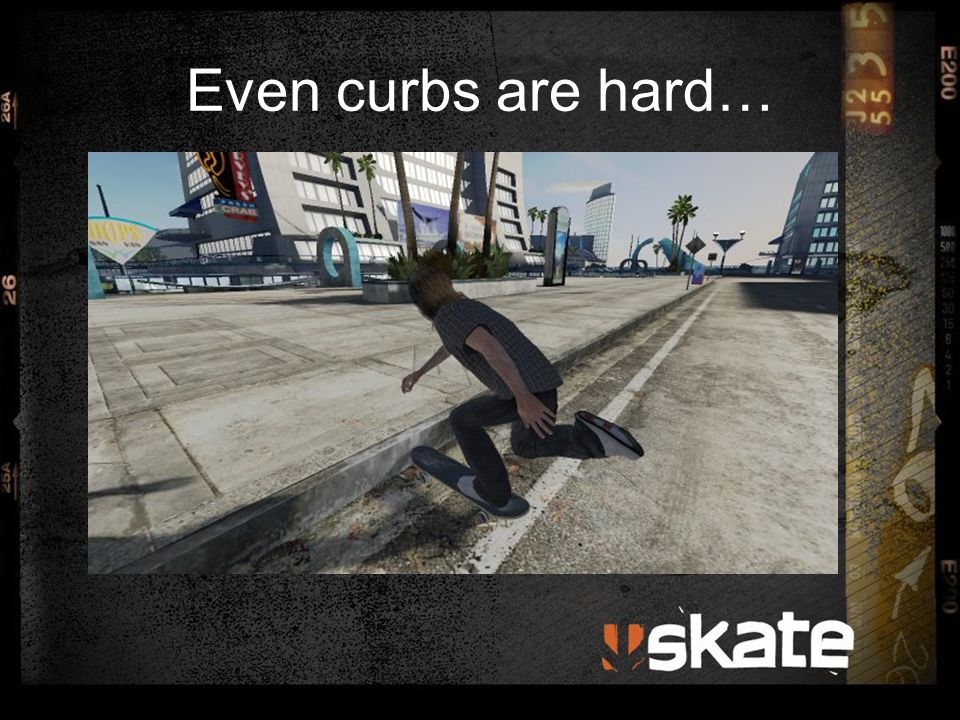 Quick Tangent… All the above shots are from skate's replay editor.