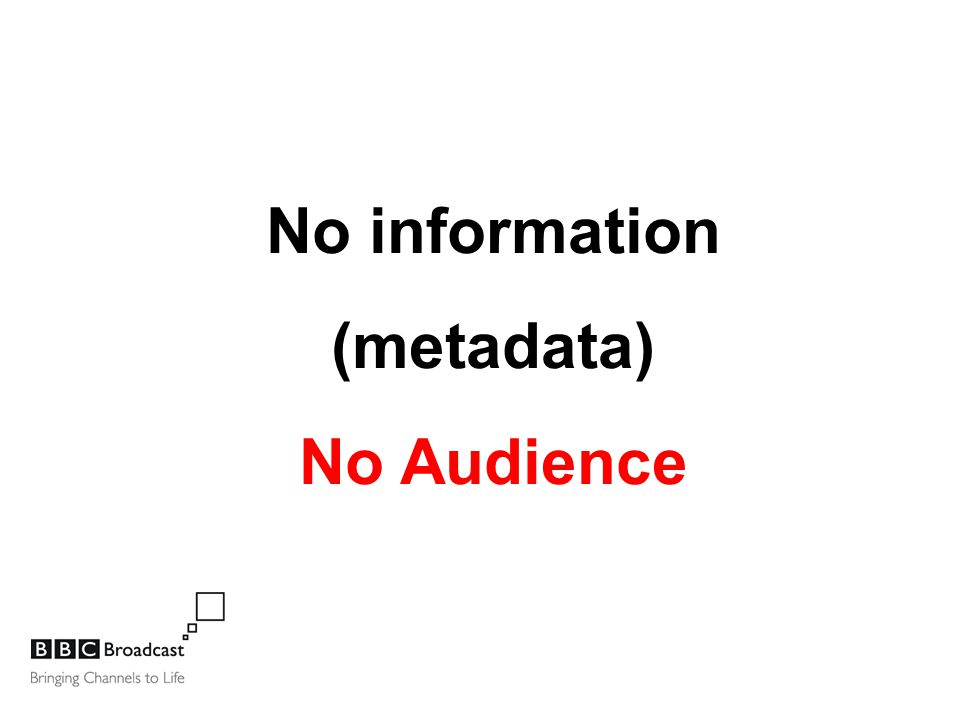 No information (metadata) No Audience