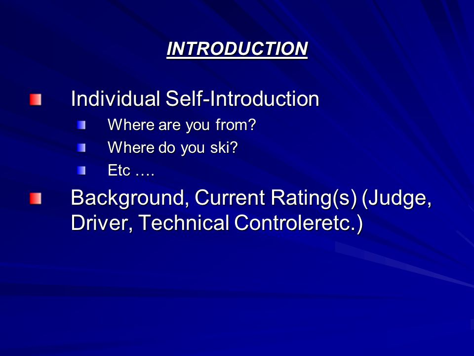 INTRODUCTION Individual Self-Introduction Where are you from.