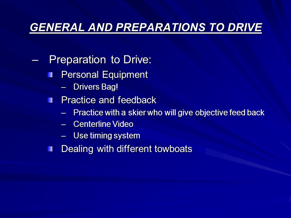 GENERAL AND PREPARATIONS TO DRIVE –Preparation to Drive: Personal Equipment –Drivers Bag.