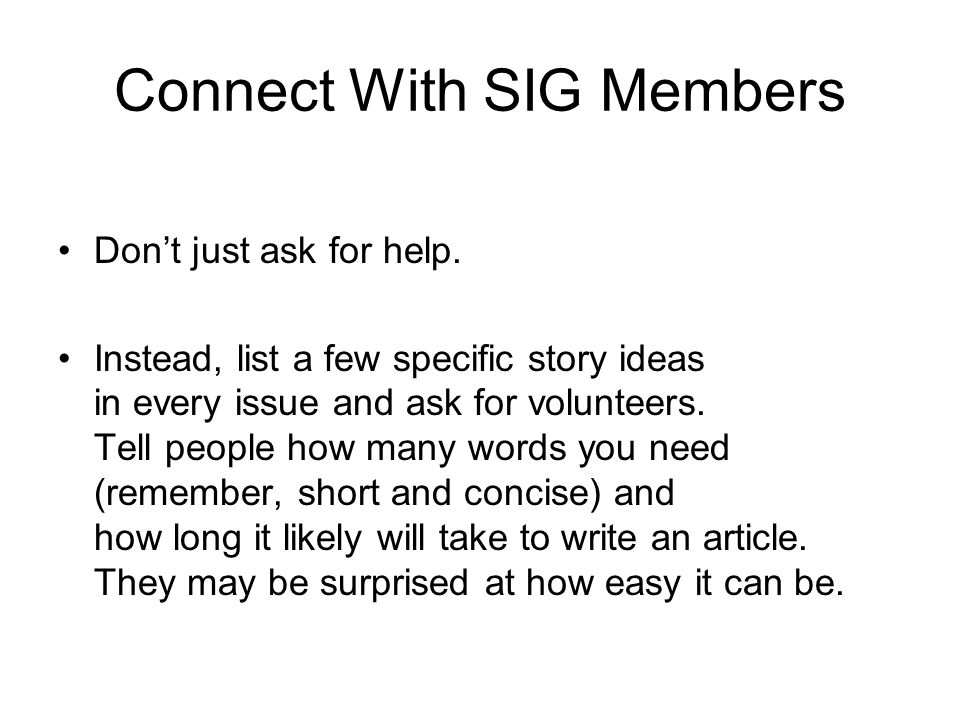 Connect With SIG Members Don't just ask for help.