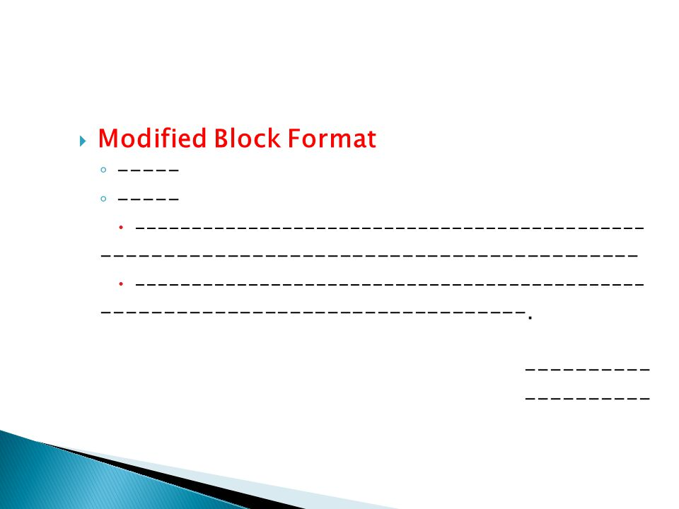  Modified Block Format ◦ -----  --------------------------------------------- -------------------------------------------  ------------------------