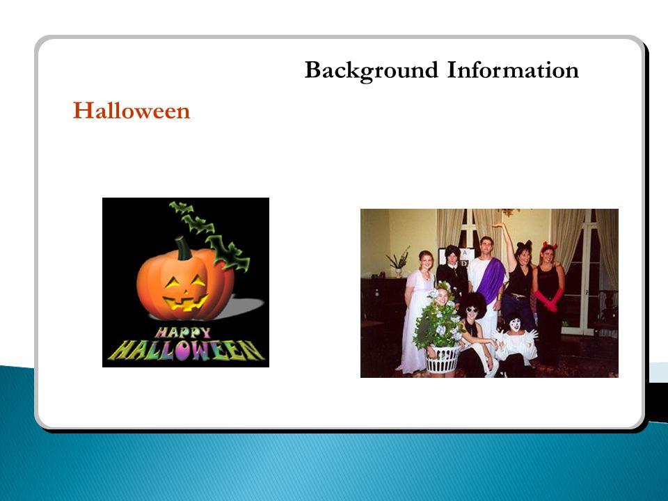  Halloween Halloween is celebrated annually.