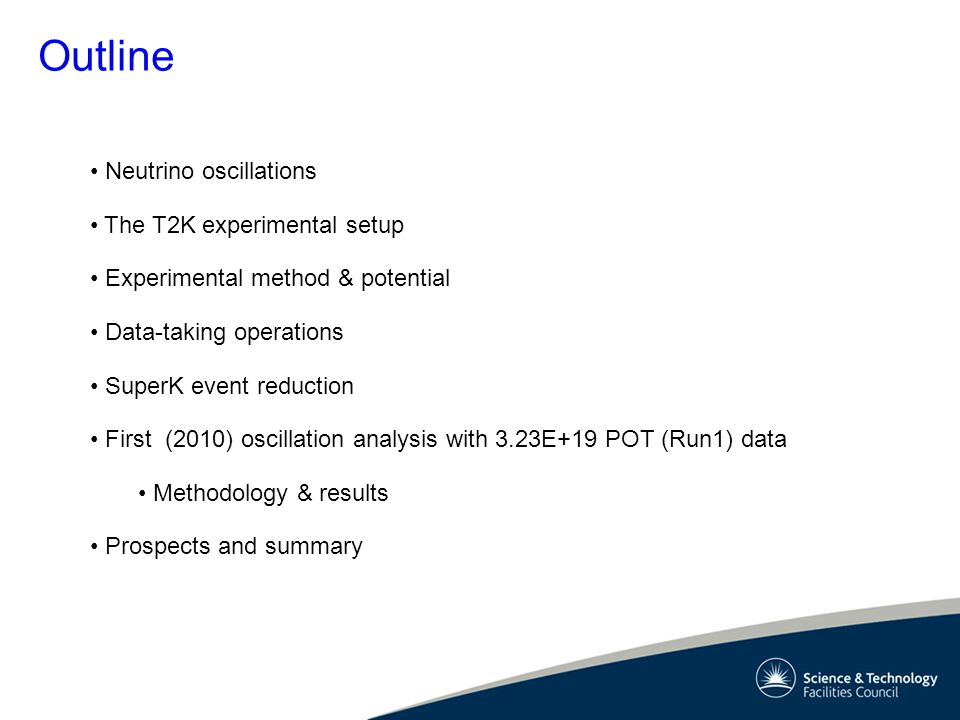 Outline Neutrino oscillations The T2K experimental setup Experimental method & potential Data-taking operations SuperK event reduction First (2010) os