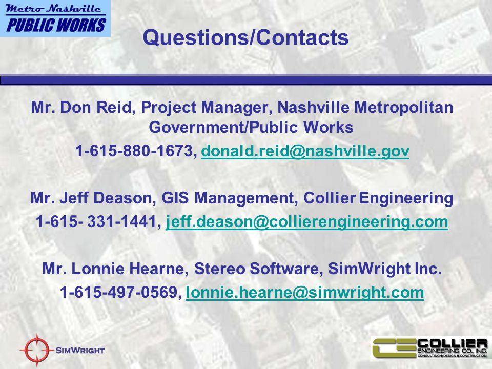 Questions/Contacts Mr. Don Reid, Project Manager, Nashville Metropolitan Government/Public Works 1-615-880-1673, donald.reid@nashville.govdonald.reid@