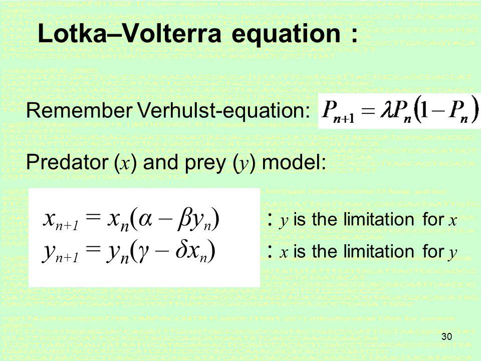 29 Lotka–Volterra equation : Two species species #1: population size: x species #2: population size: y