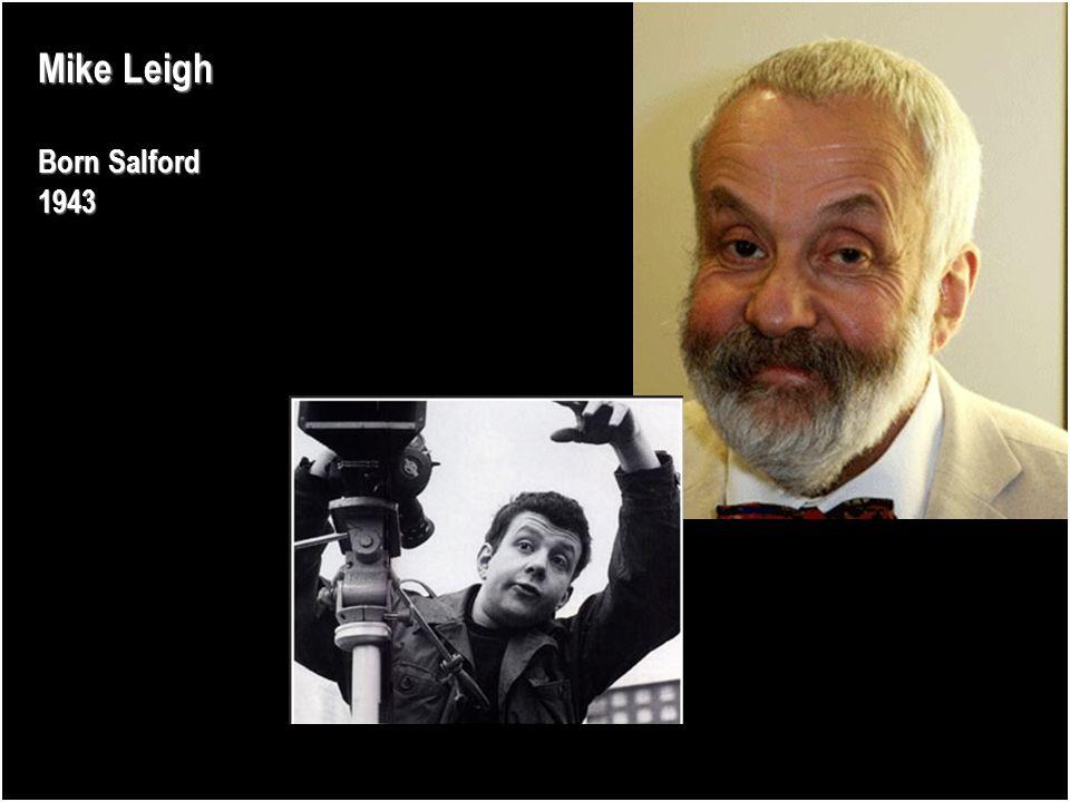 Mike Leigh Born Salford 1943