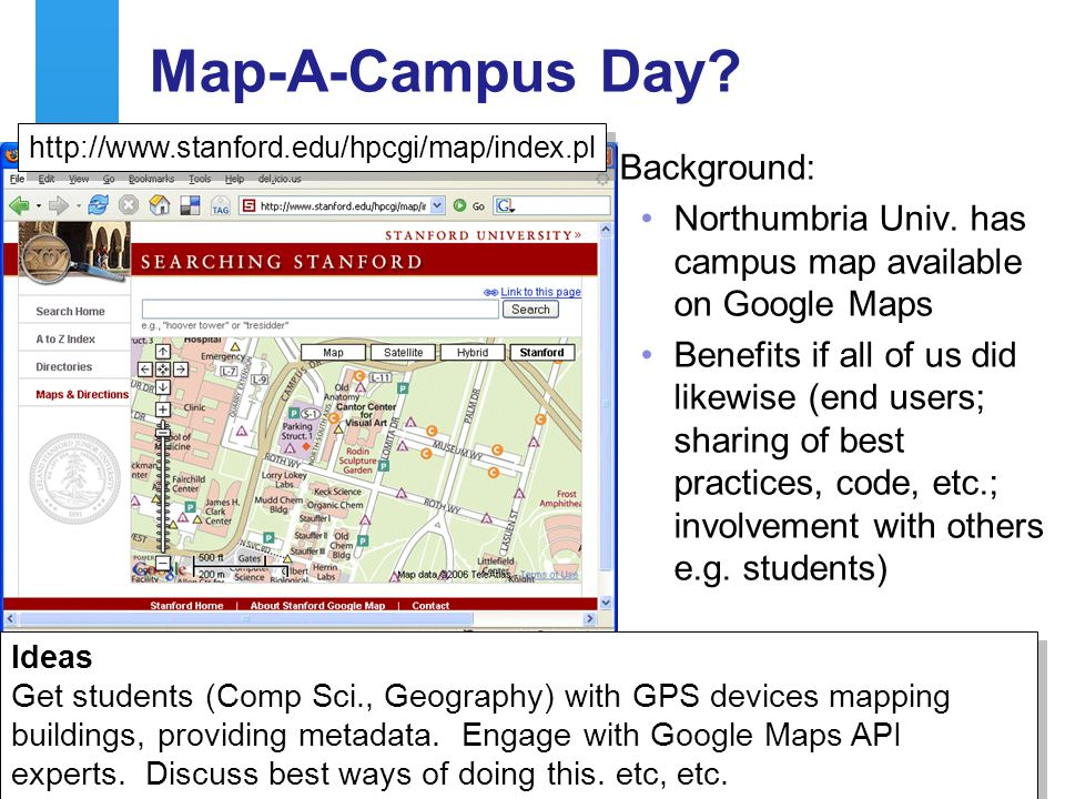 A centre of expertise in digital information managementwww.ukoln.ac.uk 27 Map-A-Campus Day? Background: Northumbria Univ. has campus map available on