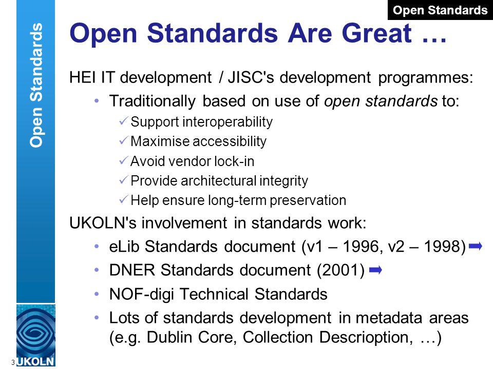 A centre of expertise in digital information managementwww.ukoln.ac.uk 3 Open Standards Are Great … HEI IT development / JISC's development programmes