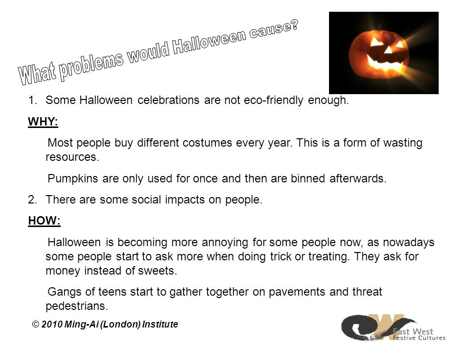 1.Some Halloween celebrations are not eco-friendly enough.