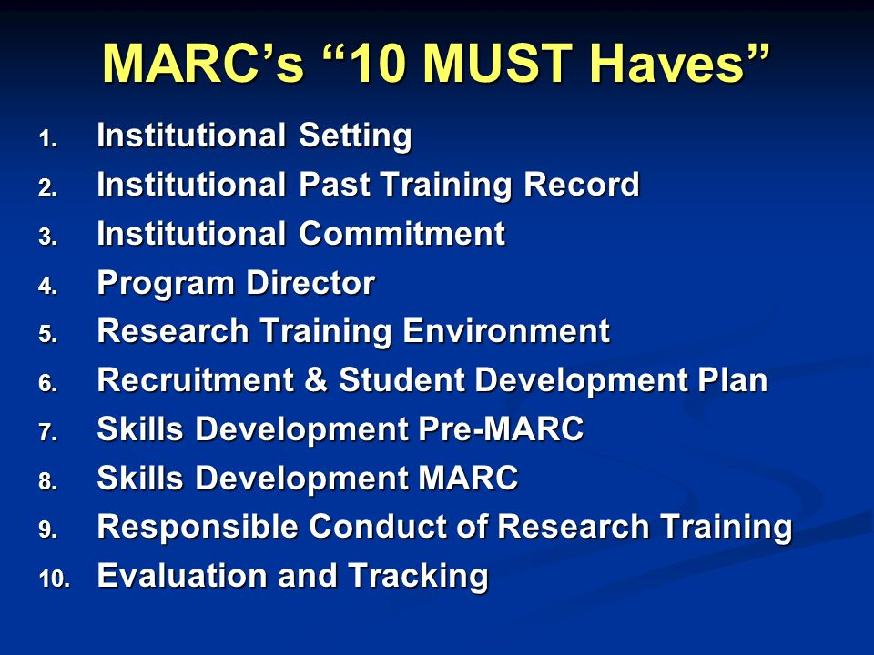 MARC's 10 MUST Haves 1. Institutional Setting 2.