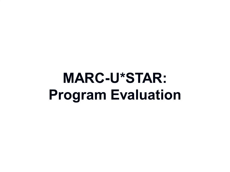 MARC-U*STAR: Program Evaluation