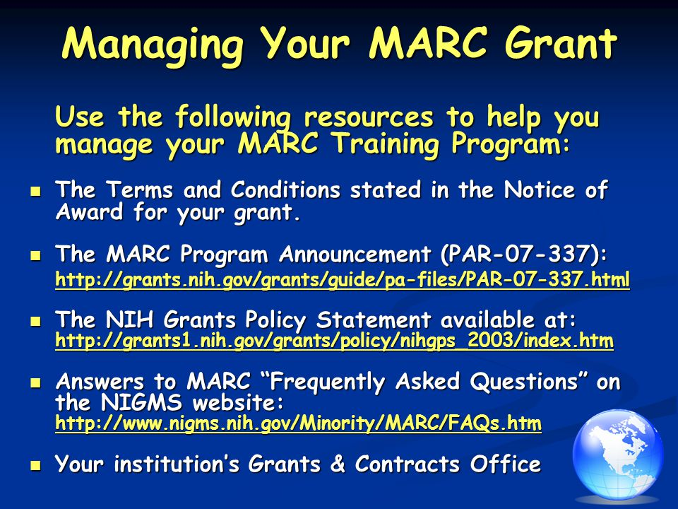 Managing Your MARC Grant Use the following resources to help you manage your MARC Training Program : The Terms and Conditions stated in the Notice of