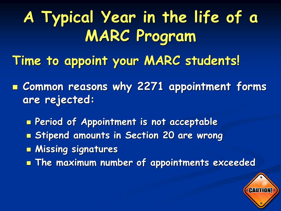 A Typical Year in the life of a MARC Program Time to appoint your MARC students.