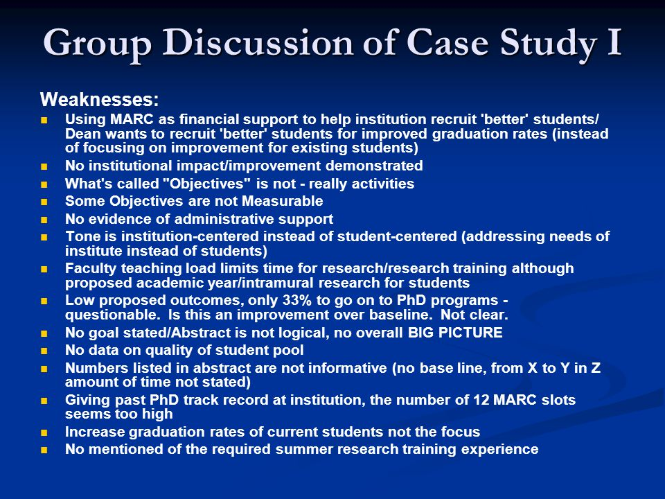 Group Discussion of Case Study I Gaps: No Baseline data in proper context No developmental training plan Recommendation: NOT RECOMMENDED FOR FUNDING