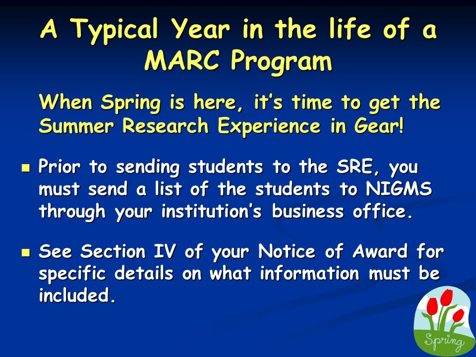 A Typical Year in the life of a MARC Program When Spring is here, it's time to get the Summer Research Experience in Gear.