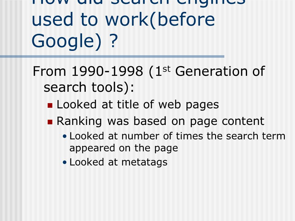 How did search engines used to work(before Google) .